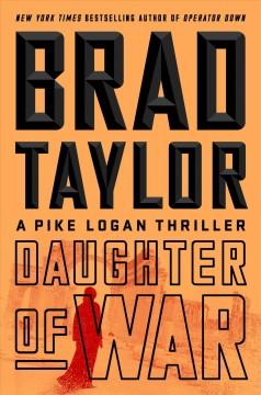 "Daughter of war. Taylor, Brad. """
